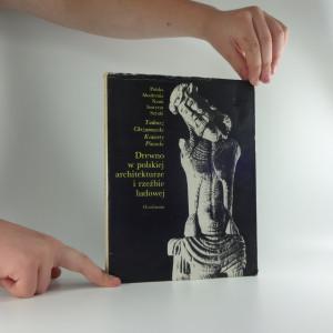 náhled knihy - Drewno w polskiej architekturze i rzeźbie ludowej