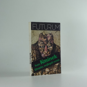 náhled knihy - Utopie, nejlepší verze : zábavné panoptikum, tematicky zaměřené na odvěký boj dobra proti dobru