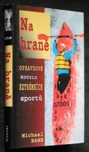 náhled knihy - Na hraně : odysea o extrémních sportech jednoho obyčejného chlápka