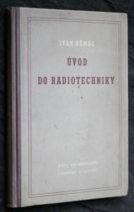 náhled knihy - Úvod do radiotechniky : pomůcka pro studující odb. škol a k zvýšení theoretických znalostí u nižších a stř. kádrů v prům.