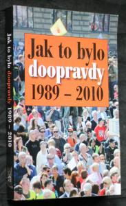 náhled knihy - Jak to bylo doopravdy : 1989-2010