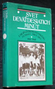 náhled knihy - Svet deväťdesiatich minút : z dejín československého futbalu. Prvý diel, 1901-1945