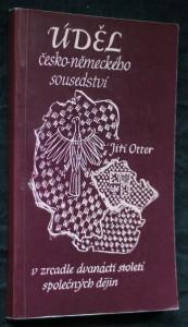 náhled knihy - Úděl česko-německého sousedství : pohledy do zrcadla dvanácti století společných dějin