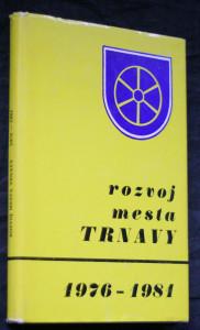 náhled knihy - Rozvoj Trnavy v rokoch 1981-1985 s vyhodnotením volebného obdobia 1976-1980