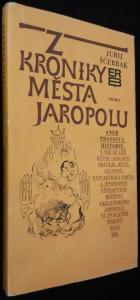 náhled knihy - Z kroniky města Jaropolu aneb Pravdivá historie, v níž se líčí různé události, obyčeje, mýty, legendy, fantastická fakta a životopisy význačných měšťanů proslulého ukrajinského Jaropolu ve dvacátém století nové éry