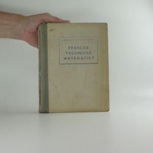 náhled knihy - Přehled technické matematiky - přehled a učebnice nižší a vyšší matematiky pro technickou praxi s příklady a úkoly pro cvičení