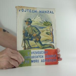 náhled knihy - S výzvědčíky od švýcarských ledovců až po moře Adriatické