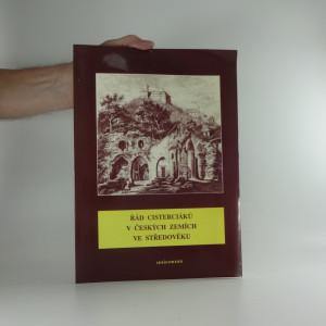 náhled knihy - Řád cisterciáků v českých zemích ve středověku : sborník vydaný k 850. výročí založení kláštera v Plasech