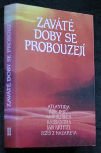 náhled knihy - Zaváté doby se probouzejí : v Abd-ru-shinově blízkosti přijal člověk, který byl obdařen mimořádnými schopnostmi a byl k tomu povolán II. díl