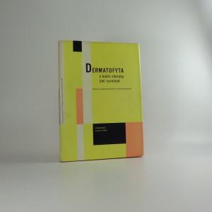 náhled knihy - Dermatofyta a kožní choroby jimi vyvolané : (mykologická a klinická studie)