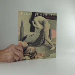 náhled knihy - Felix Jenewein : 1857-1905 : [katalog výstavy, Kutná Hora] 25. ledna - 10. března 1996
