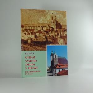 náhled knihy - Chrám svatého Jakuba v Jihlavě = Die Jakobskirche in Iglau