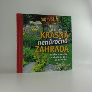 náhled knihy - Krásná nenáročná zahrada : výběrem rostlin a vhodnou péčí ušetříte čas