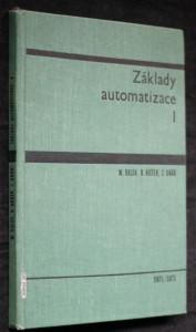 náhled knihy - Základy automatizace : Vysokoškolská učebnice pro strojní fak. 1. [díl]