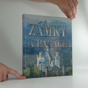 náhled knihy - Zámky a paláce : nejkrásnější a nejzajímavější Nejkrásnější a nejzajímavější zámky a paláce