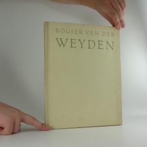 náhled knihy - Rogier van der Weyden : výbor z díla