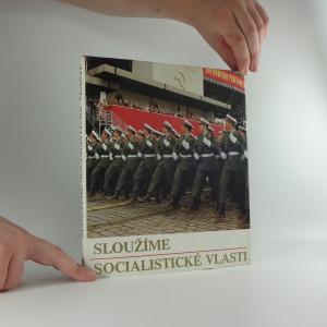 náhled knihy - Sloužíme socialistické vlasti