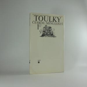 náhled knihy - Toulky českou minulostí. První díl : Od nejstarší doby kamenné po práh vrcholného středověku
