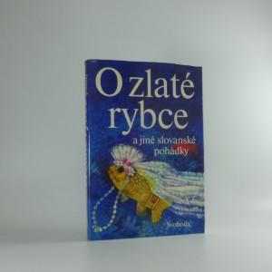 náhled knihy - O zlaté rybce a jiné slovanské pohádky