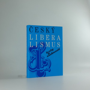 náhled knihy - Český liberalismus : texty a osobnosti