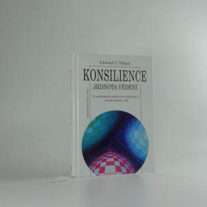 náhled knihy - Konsilience : jednota vědění : o nezbytnosti sjednocení přírodních a humanitních věd