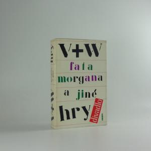 náhled knihy - Fata Morgana a jiné hry : sborník her Osvobozeného divadla