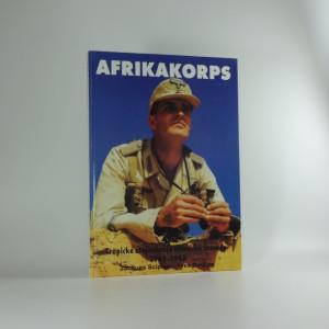 náhled knihy - Afrikakorps : tropické stejnokroje německé armády 1940-1945