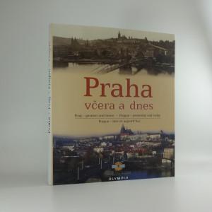 náhled knihy - Praha včera a dnes ; Prag - gestern und heute ; Prague - yesterday and today ; Prague - hier et aujourd'hui