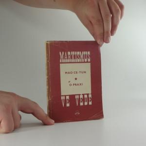 náhled knihy - O praxi : O spojitosti poznání a praxe - o spojitosti poznatků a jednání : (Červenec 1937)