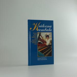 náhled knihy - Královna cembala : životní osudy Zuzany Růžičkové a její vzpomínky na osobnosti hudebního světa
