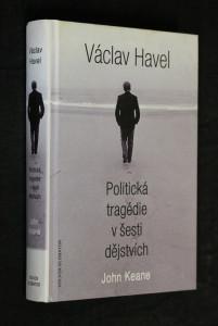 náhled knihy - Václav Havel : politická tragédie v šesti dějstvích