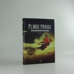 náhled knihy - Plnou parou : antologie retrofuturistické fantastiky
