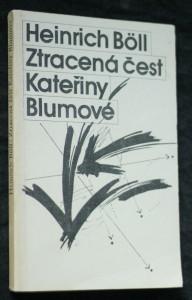 náhled knihy - Ztracená čest Kateřiny Blumové, aneb, Jak vzniká násilí a kam může vést : povídka