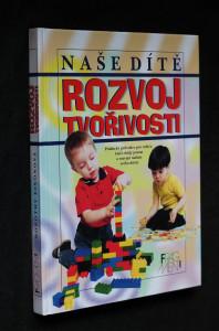 náhled knihy - Naše dítě : rozvoj tvořivosti