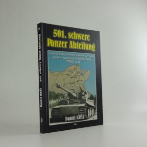 náhled knihy - 501. schwere Panzer Abteilung : ucelená bojová historie jednoho z prvních praporů vyzbrojených těžkými tanky TIGER I a II