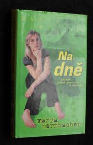 náhled knihy - Na dně : příběh jedné anorexie a bulimie
