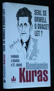 náhled knihy - Sekl se Orwell o dvacet let? : svoboda a totalita v 21. století