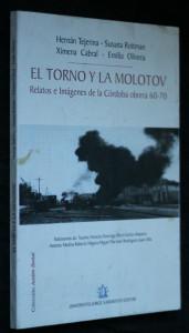 náhled knihy - El torno y la molotov. Relatos e Imágenes de la Córdoba obrera 60-70
