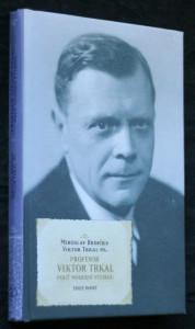 náhled knihy - Profesor Viktor Trkal : pouť moderní fyzikou