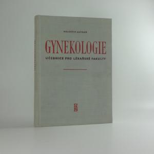náhled knihy - Gynekologie : učebnice pro lékařské fakulty : celost. vysokošk. učebnice