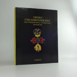 náhled knihy - Orden und Ehrenzeichen der Oesterreichisch - Ungarischen Monarchie