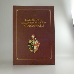 náhled knihy - Osobnosti královéhradeckých kancionálů : erby a podobizny mecenášů a tvůrců iluminovaných církevních zpěvníků ze šestnáctého a počátku sedmnáctého století