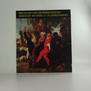 náhled knihy - Deutsche und österreichische Gemälde aus dem 17. - 18. [siebzehnten bis achtzehnten] Jahrhundert