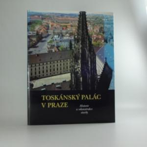 náhled knihy - Toskánský palác v Praze : historie a rekonstrukce stavby