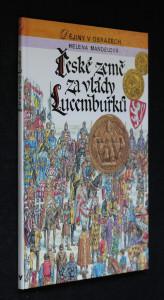 náhled knihy - České země za vlády Lucemburků : zrození zemí Koruny české