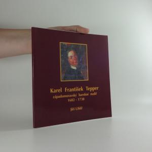 náhled knihy - Karel František Tepper : západomoravský barokní malíř : 1682-1738