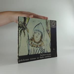 náhled knihy - Średniowieczne polichromie ścienne na Śląsku Opolskim