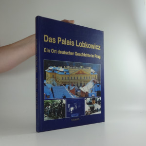 náhled knihy - Das Palais Lobkowicz : ein Ort deutscher Geschichte in Prag