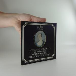 náhled knihy - Portrétní miniatury ve sbírkách státních zámků Středočeského kraje