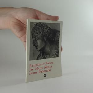 náhled knihy - Renesans w Polsce. Jan Maria Mosca zwany Padovano